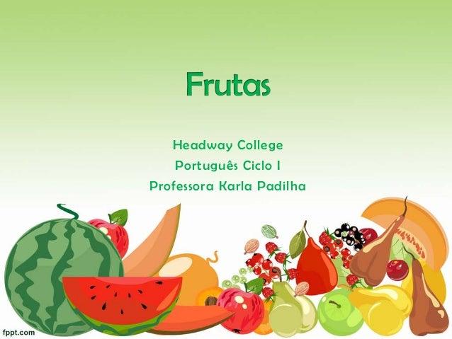 Headway College Português Ciclo I Professora Karla Padilha