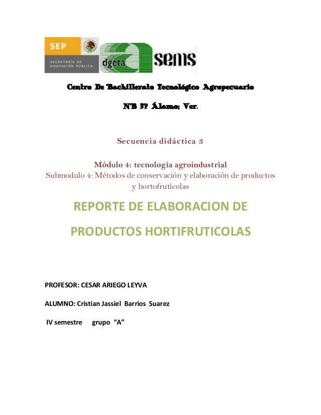Centro De Bachillerato Tecnológico Agropecuario                        N° 57 Álamo; Ver.                      Secuencia di...
