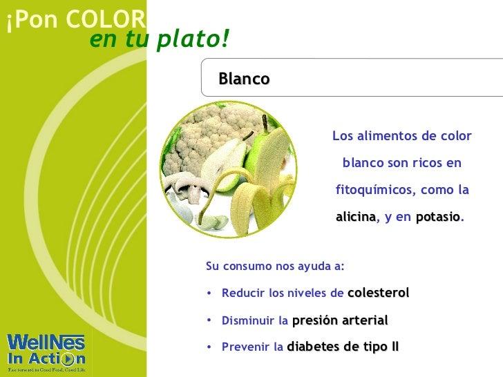 Blanco Los alimentos de color blanco son ricos en fitoquímicos, como la  alicina , y en  potasio .  <ul><li>Su consumo nos...