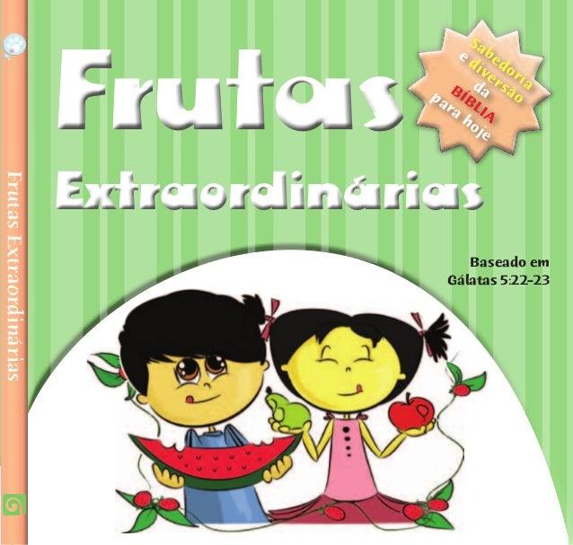 FrutasExtraordinárias Notaparaospais: Vocês já tiveram dificuldades para apresentar as passagens da Bíblia para seu filho ...