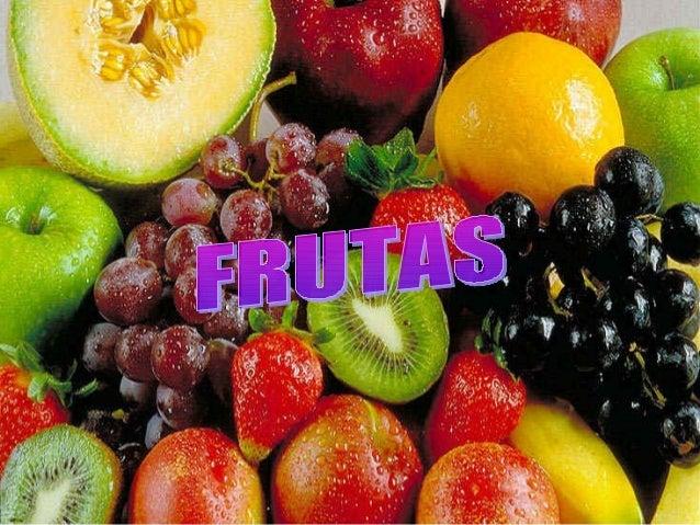 FRUTAS   As frutas contém nutrientes importantes    para o nosso organismo.São de extrema    importância para o bom funci...