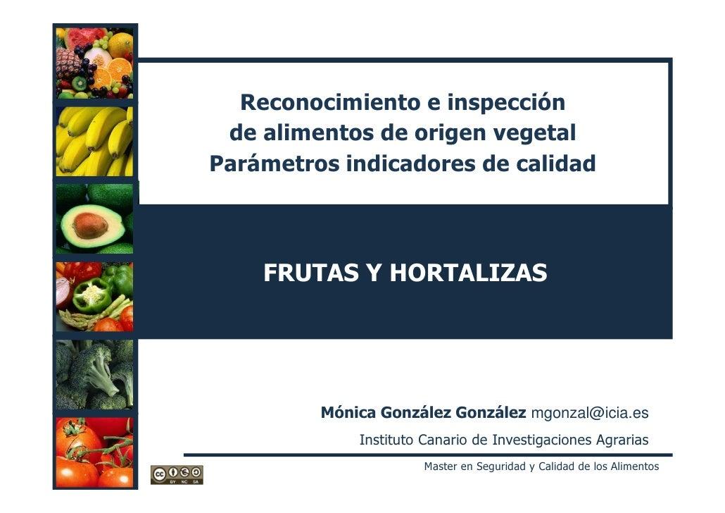 Reconocimiento e inspección de alimentos de origen vegetalParámetros indicadores de calidad    FRUTAS Y HORTALIZAS        ...