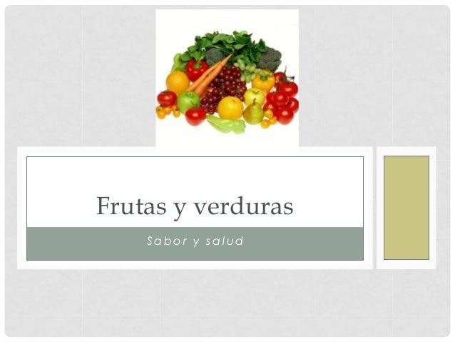 Frutas y verduras    Sabor y salud