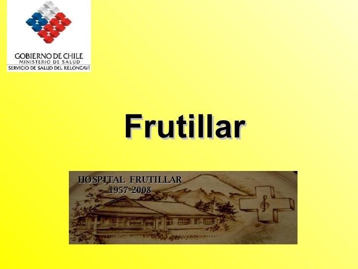 Frutillar HOSPITAL  FRUTILLAR 1957-2008