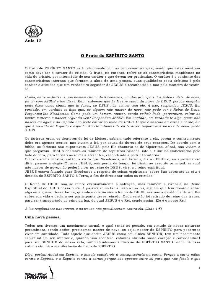 Aula 12                                    O Fruto do ESPÍRITO SANTO  O fruto do ESPÍRITO SANTO está relacionado com as be...