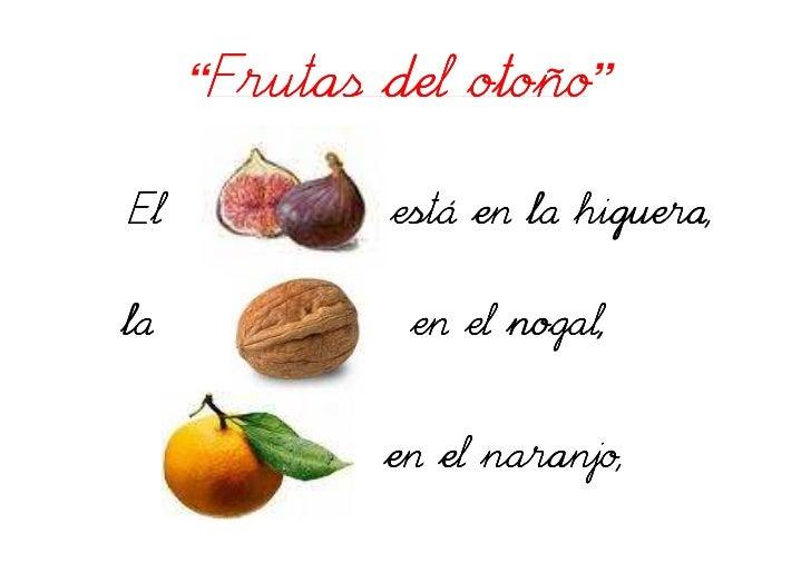 """""""Frutas del otoño""""  El           está en la higuera,   la            en el nogal,                en el naranjo,,          ..."""