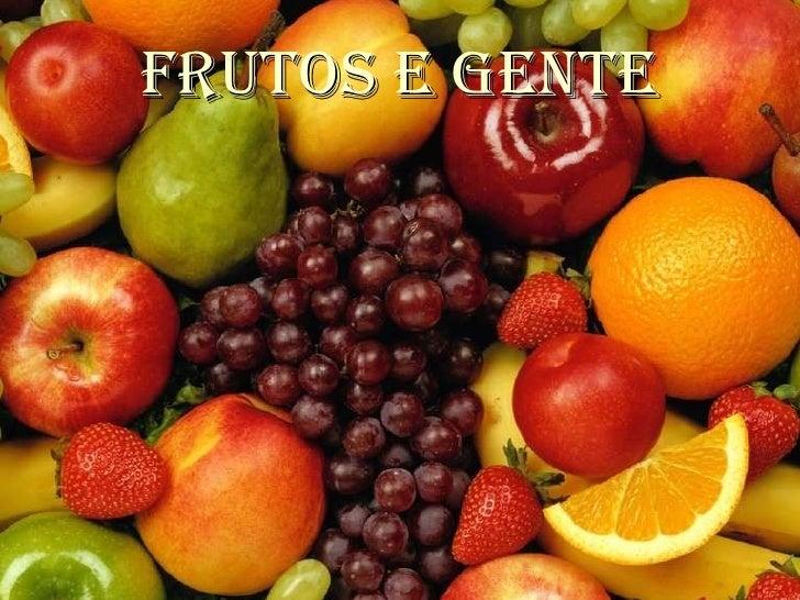 Frutos e gente