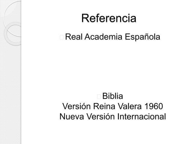 Referencia   Real Academia Española   Biblia  Versión Reina Valera 1960  Nueva Versión Internacional