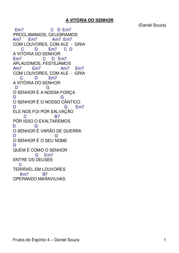 A VITÓRIA DO SENHOR                                                 (Daniel Souza) Em7             C D Em7PROCLAMAMOS, CEL...