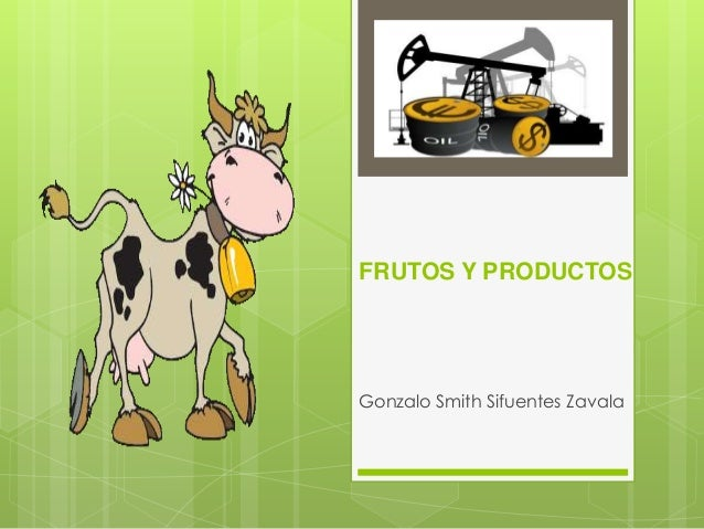FRUTOS Y PRODUCTOSGonzalo Smith Sifuentes Zavala