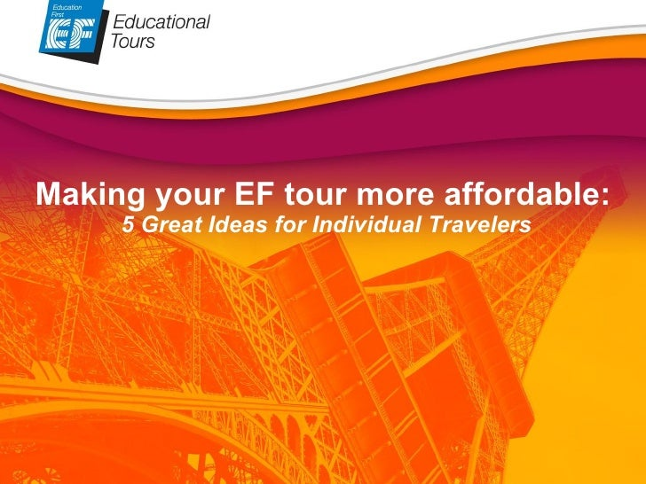 Thanks! Making your EF tour more affordable:  5 Great Ideas for Individual Travelers