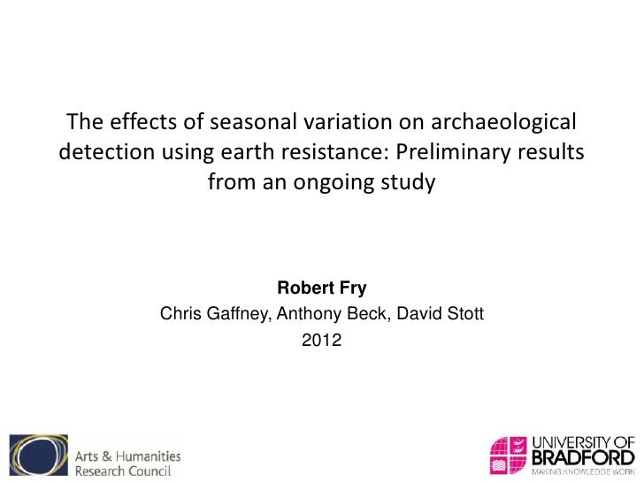 The effects of seasonal variation on archaeologicaldetection using earth resistance: Preliminary results                fr...