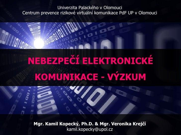 Univerzita Palackého v Olomouci<br />Centrum prevence rizikové virtuální komunikace PdF UP v Olomouci<br />NEBEZPEČÍ ELEKT...