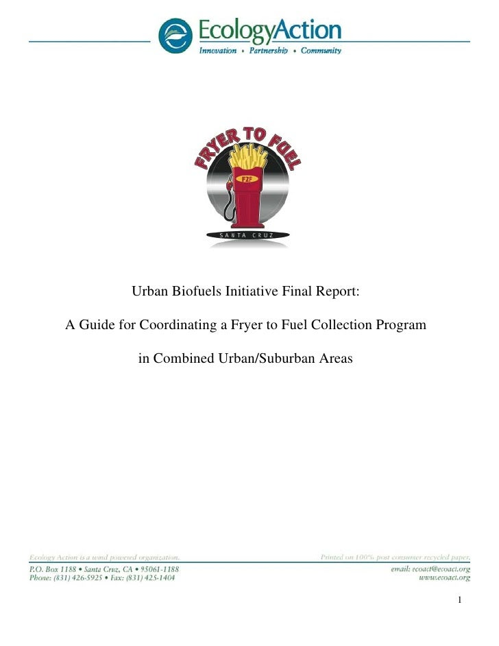 Urban Biofuels Initiative Final Report:A Guide for Coordinating a Fryer to Fuel Collection Program           in Combined U...