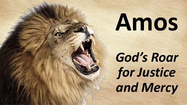 Amos God's Roar for Justice and Mercy