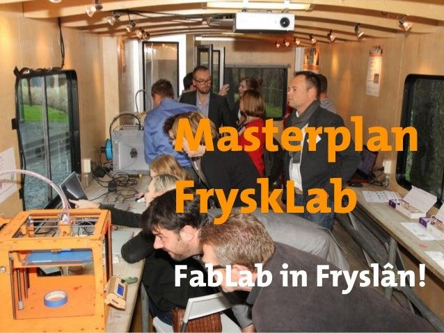 Masterplan FryskLab FabLab in Fryslân!