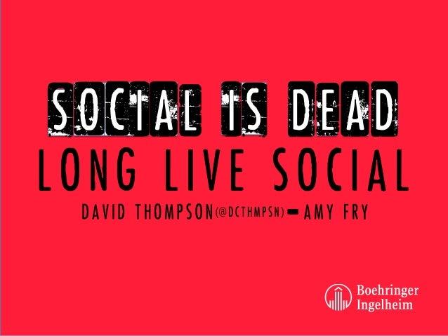 Social is Dead. Long Live Social.