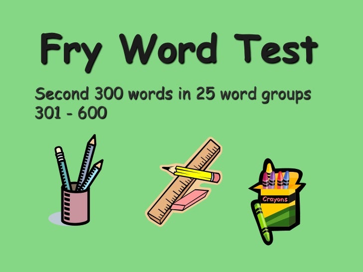 Fry Word Test 301 - 600