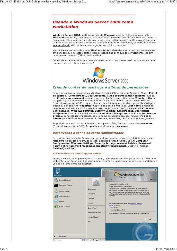 Fãs do XP: Enfim um O.S. à altura em desempenho, Windows Server 2...                    http://forum.outerspace.com.br/sho...