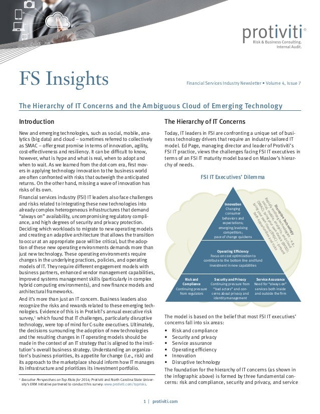 1 / protiviti.com FS Insights The Hierarchy of IT Concerns Today, IT leaders in FSI are confronting a unique set of busi- ...