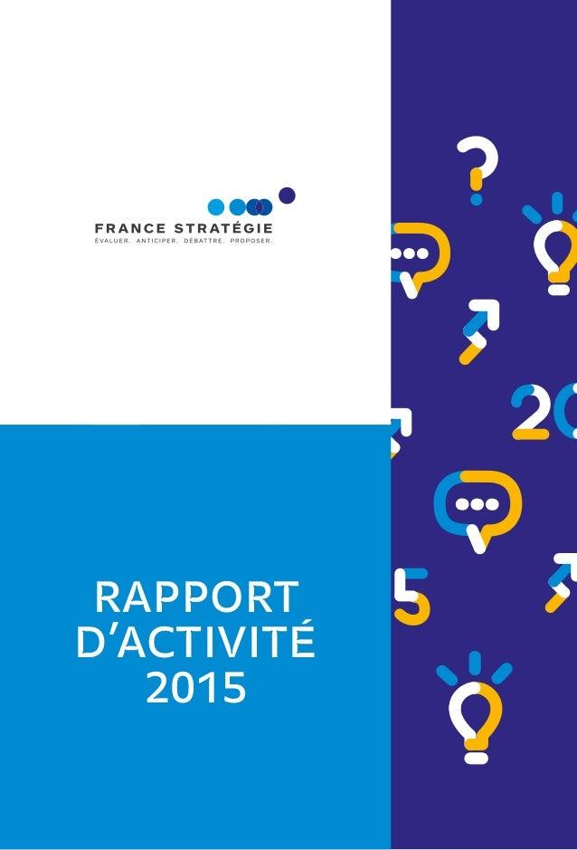 ÉVALUER ANTICIPER PROPOSER DÉBATTRE RAPPORT D'ACTIVITÉ 2015