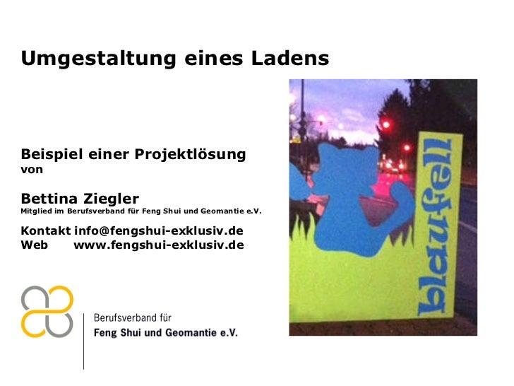 Umgestaltung eines Ladens Beispiel einer Projektlösung  von Bettina Ziegler Mitglied im Berufsverband für Feng Shui und Ge...