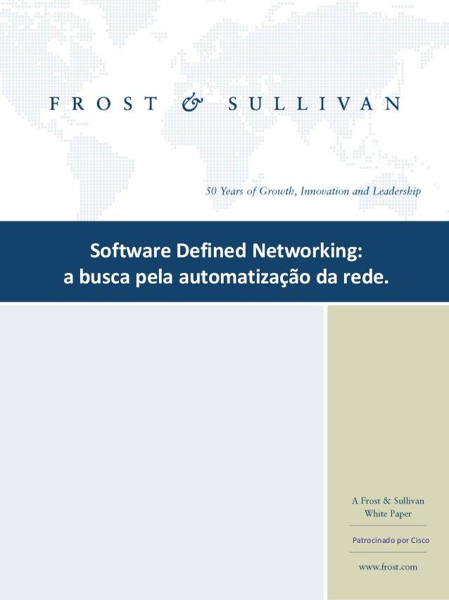 1  Software Defined Networking:  a busca pela automatização da rede.  Patrocinado por Cisco