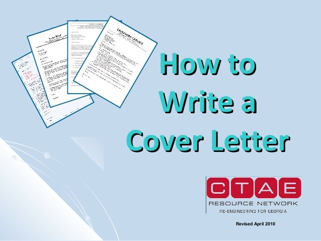 How to Write a Cover Letter Revised April 2010