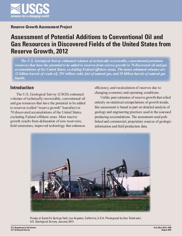 Reserve-Growth Assessment ProjectAssessment of Potential Additions to Conventional Oil andGas Resources in Discovered Fiel...