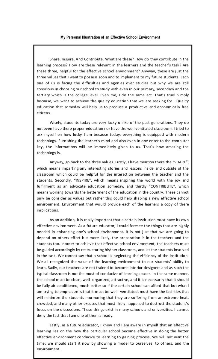 effective school environment essay I believe it is possible to create an ideal school or classroom environment there are ample examples in public and private schools throughout the us in which schools work tirelessly to shape their school culture to meet the needs of students and teachers.