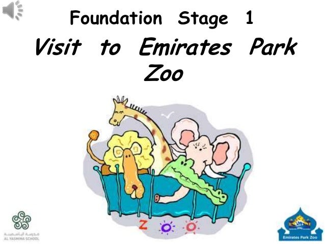 Foundation Stage 1Visit to Emirates ParkZooFebruary 2013