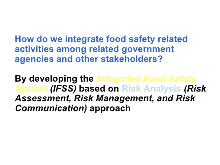 How do we integrate food safety related activities among related government agencies and other stakeholders? By developing...