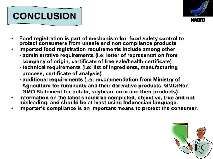 CONCLUSION <ul><li>Food registration is part of mechanism for  food safety control to protect consumers from unsafe and no...