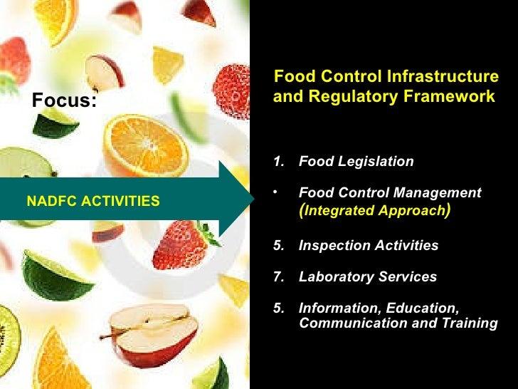Food Control Infrastructure and Regulatory Framework <ul><li>Food Legislation </li></ul><ul><li>Food Control Management  (...