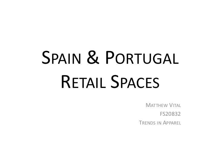 SPAIN & PORTUGAL  RETAIL SPACES             MATTHEW VITAL                   FS20832           TRENDS IN APPAREL