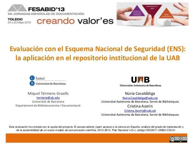 Miquel Térmens Graellstermens@ub.eduUniversitat de BarcelonaDepartament de Biblioteconomia i DocumentacióEvaluación con el...
