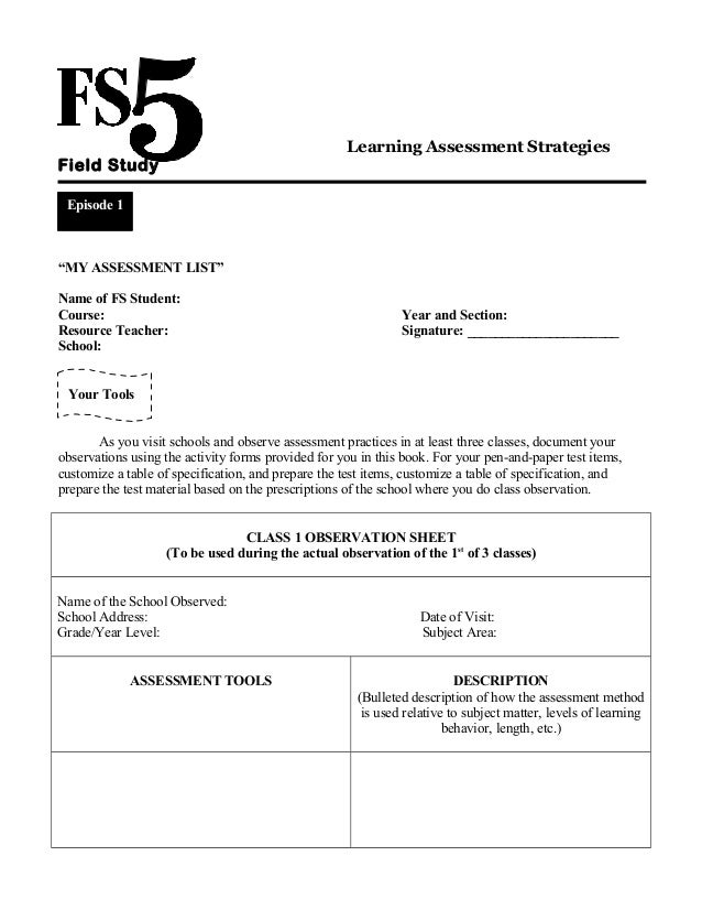 """Learning Assessment Strategies  Field Study Episode 1  """"MY ASSESSMENT LIST"""" Name of FS Student: Course: Resource Teacher: ..."""