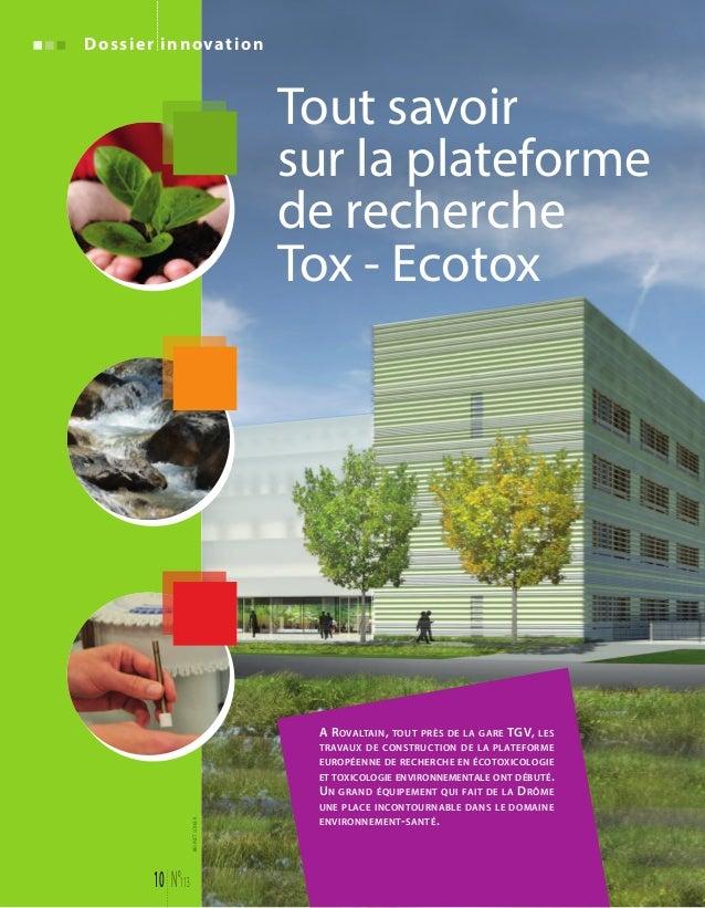 Dossier innovation  Tout savoir  sur la plateforme  de recherche  Tox - Ecotox  10 N°113  A ROVALTAIN, TOUT PRÈS DE LA GAR...