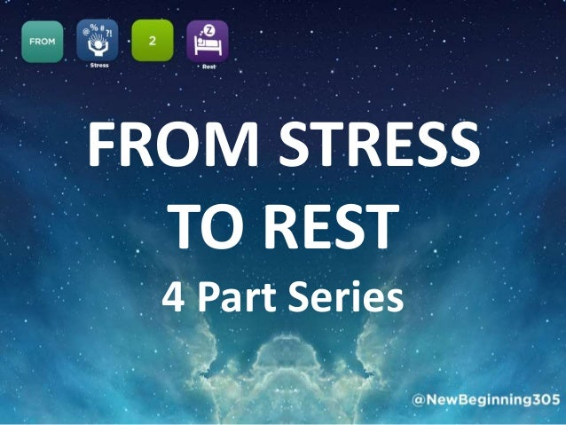 FROM STRESS TO REST 4 Part Series