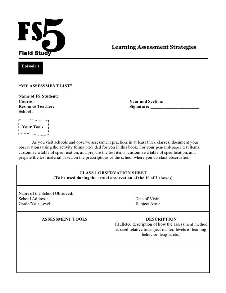fiel study 5 Field study 5 (answer sheet) uploaded by lezel enly abril episode 1 guiding principles in the assessment of learning my target while i observe three different classes, i will be able to identify applications of the principles of assessment my map i will observe at least three different classes.
