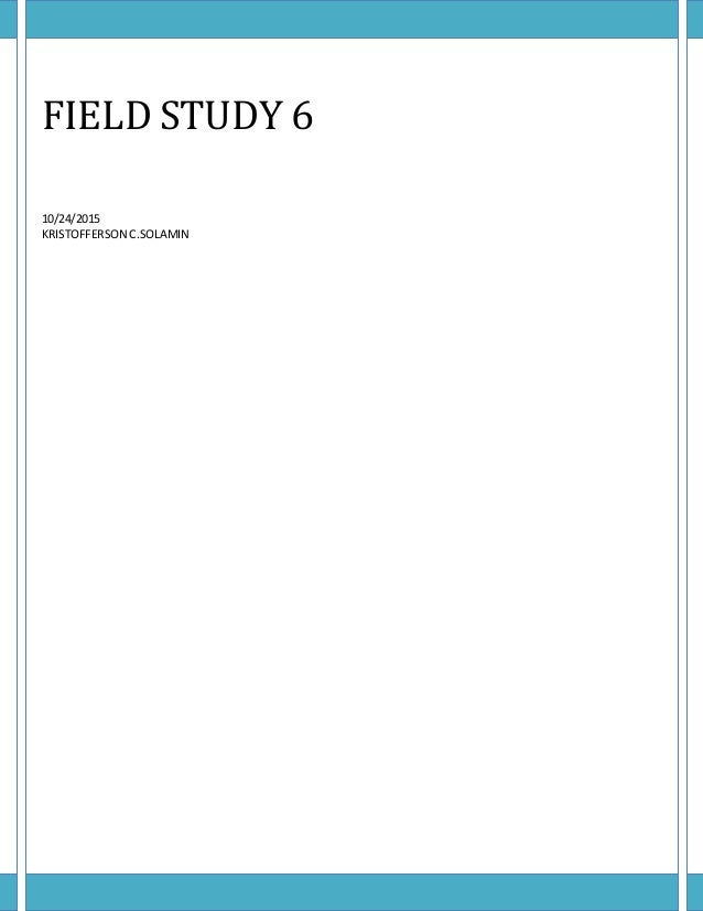 FIELD STUDY 6 10/24/2015 KRISTOFFERSON C.SOLAMIN
