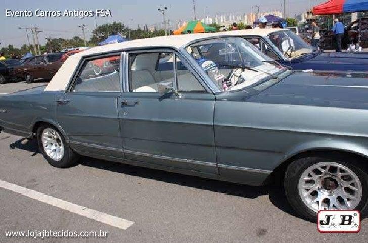 Evento Carros Antigos FSA <br />www.lojajbtecidos.com.br<br />