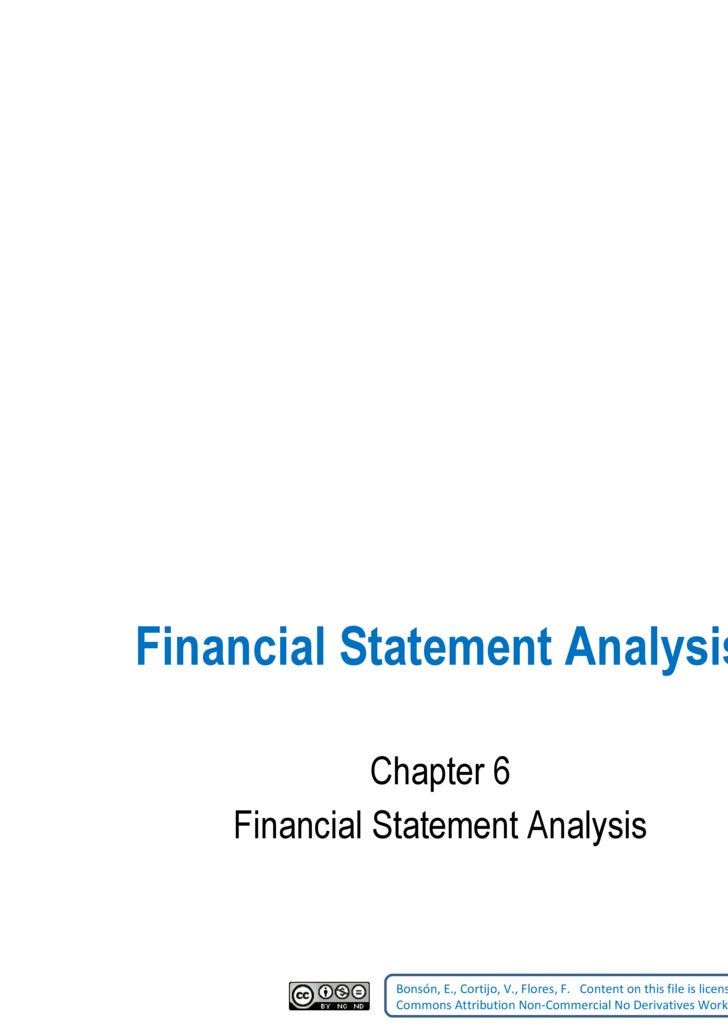 Financial Statement Analysis Chapter 6 Financial Statement Analysis Bonsón, E., Cortijo, V., Flores, F.   Content on this...