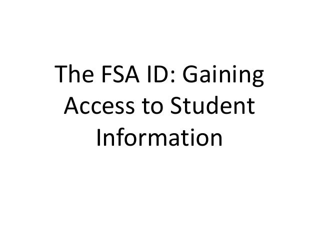 The FSA ID: Gaining Access to Student Information