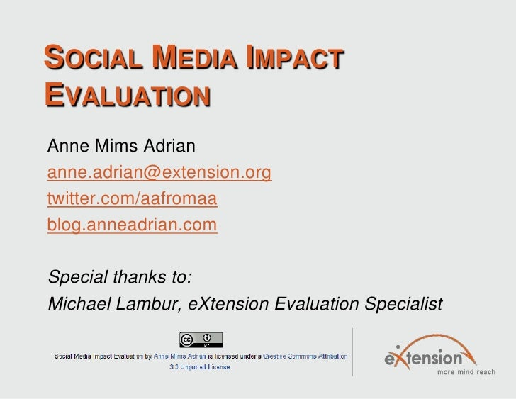 Social Media Impact Evaluation<br />Anne Mims Adrian<br />anne.adrian@extension.org<br />twitter.com/aafromaa<br />blog.an...