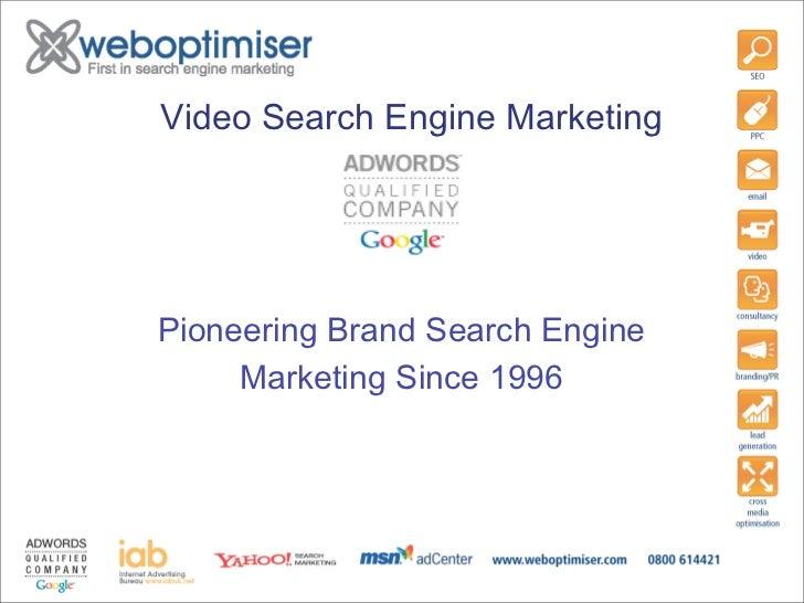 VideoSearchEngineMarketing     PioneeringBrandSearchEngine      MarketingSince1996