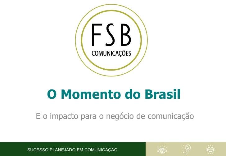 SUCESSO PLANEJADO EM COMUNICAÇÃO O Momento do Brasil E o impacto para o negócio de comunicação