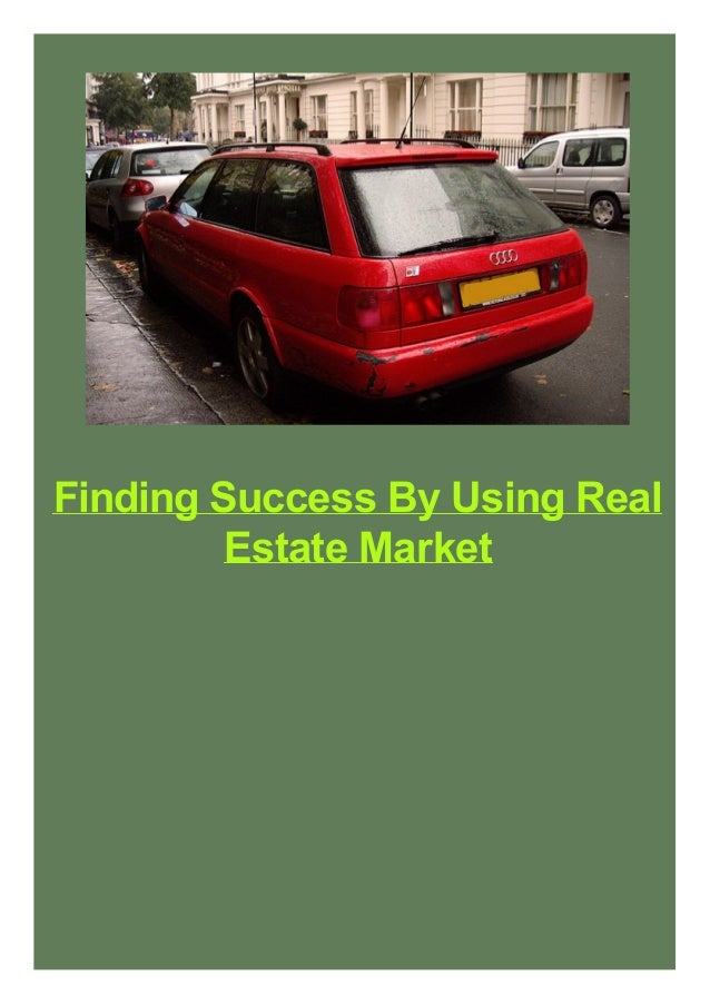 Finding Success By Using Real Estate Market