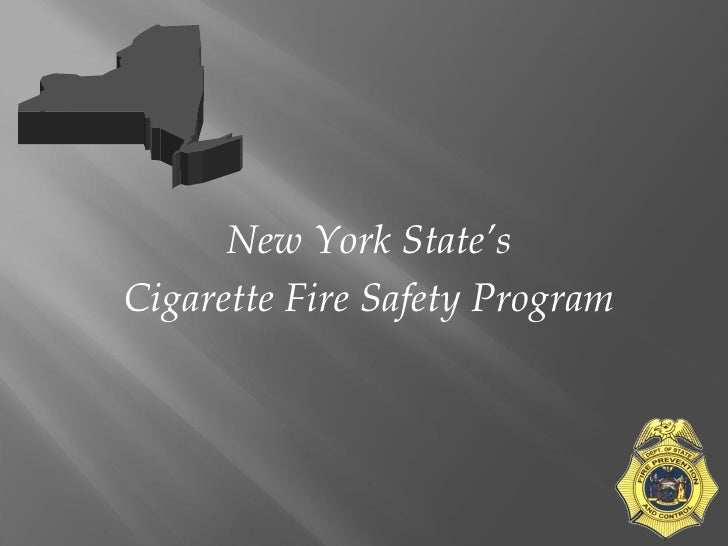 <ul><li>New York State's </li></ul><ul><li>Cigarette Fire Safety Program </li></ul>