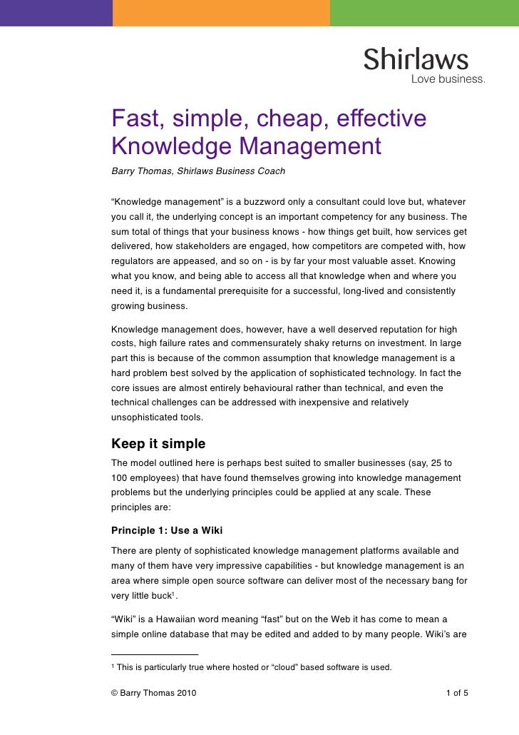 """Fast, simple, cheap, effectiveKnowledge ManagementBarry Thomas, Shirlaws Business Coach""""Knowledge management"""" is a buzzwor..."""